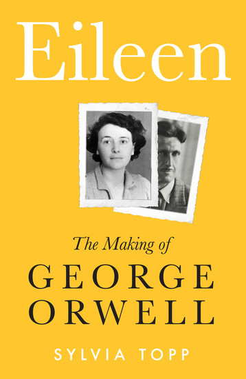 Eileen - The Making of George Orwell - cover