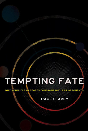 Tempting Fate - Why Nonnuclear States Confront Nuclear Opponents - cover
