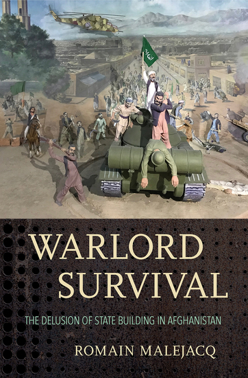 Warlord Survival - The Delusion of State Building in Afghanistan - cover