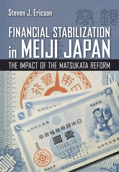 Financial Stabilization in Meiji Japan - The Impact of the Matsukata Reform - cover