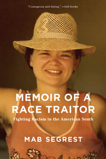 Memoir of a Race Traitor - Fighting Racism in the American South - cover