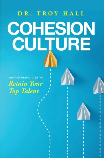 Cohesion Culture - Proven Principles to Retain Your Top Talent - cover