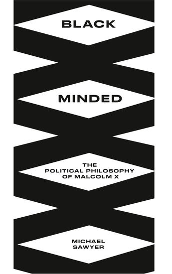 Black Minded - The Political Philosophy of Malcolm X - cover