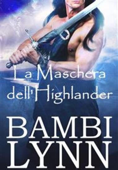 La Maschera Dell'highlander - Prequel Della Serie Gli Dèi Delle Highlands - cover