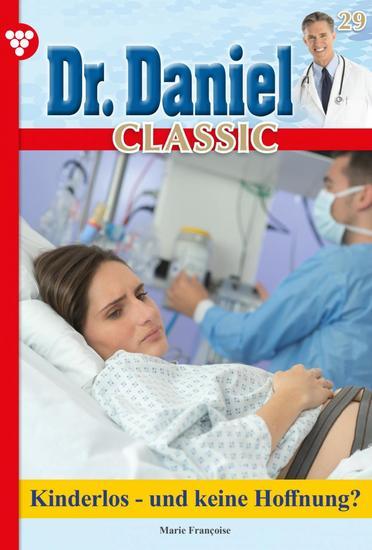 Dr Daniel Classic 29 – Arztroman - Kinderlos - und keine Hoffnung? - cover