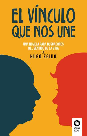El vínculo que nos une - Una novela para buscadores del sentido de la vida - cover