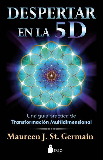 Despertar en la 5D - Una guía práctica para la transformación multidimensional - cover