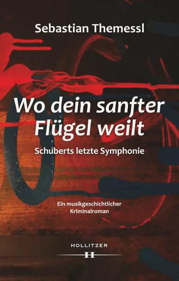 Wo dein sanfter Flügel weilt - Schuberts letzte Symphonie - cover