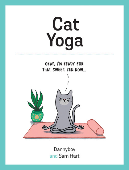 Cat Yoga - Purrfect Poses for Flexible Felines - cover