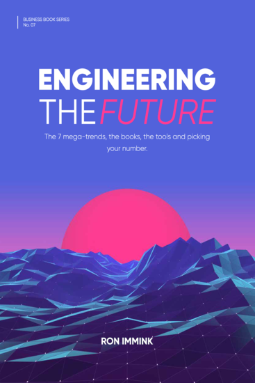 Engineering the Future - The 7 mega-trends the books the tools and picking your number - cover