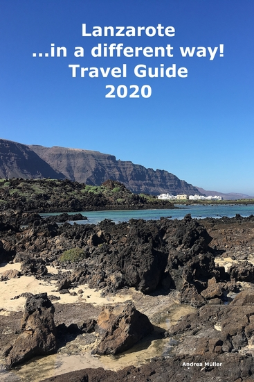 Lanzarote in a different way! Travel Guide 2020 - cover