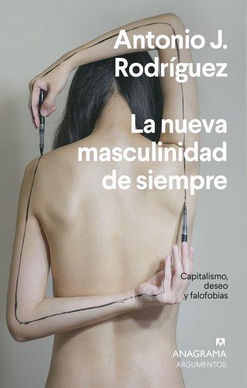 La nueva masculinidad de siempre - Capitalismo deseo y falofobia - cover