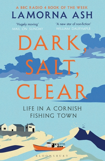 Dark Salt Clear - Life in a Cornish Fishing Town - cover