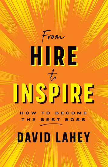 From Hire to Inspire - How to Become the Best Boss - cover