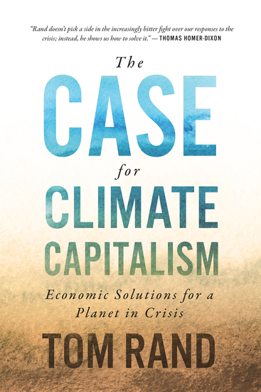 The Case for Climate Capitalism - Economic Solutions for a Planet in Crisis - cover