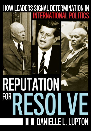 Reputation for Resolve - How Leaders Signal Determination in International Politics - cover