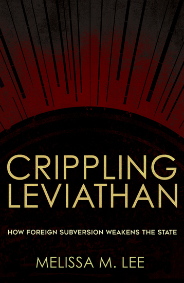 Crippling Leviathan - How Foreign Subversion Weakens the State - cover