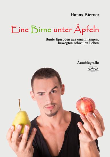 Eine Birne unter Äpfeln - Bunte Episoden aus einem langen bewegten schwulen Leben - cover