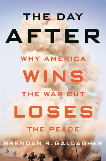 The Day After - Why America Wins the War but Loses the Peace - cover