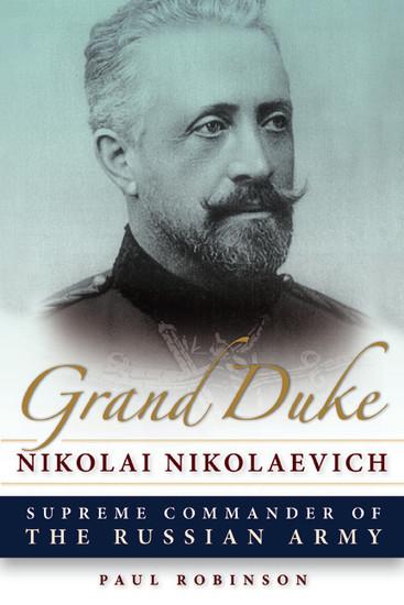 Grand Duke Nikolai Nikolaevich - Supreme Commander of the Russian Army - cover