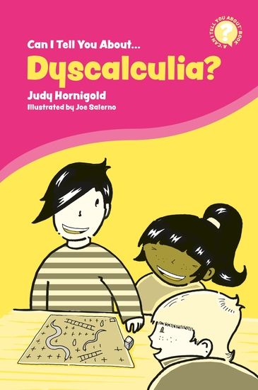 Can I Tell You About Dyscalculia? - A Guide for Friends Family and Professionals - cover