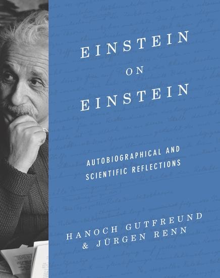 Einstein on Einstein - Autobiographical and Scientific Reflections - cover