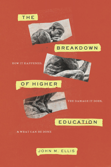 The Breakdown of Higher Education - How It Happened the Damage It Does and What Can Be Done - cover