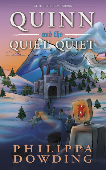 Quinn and the Quiet Quiet - Weird Stories Gone Wrong - cover