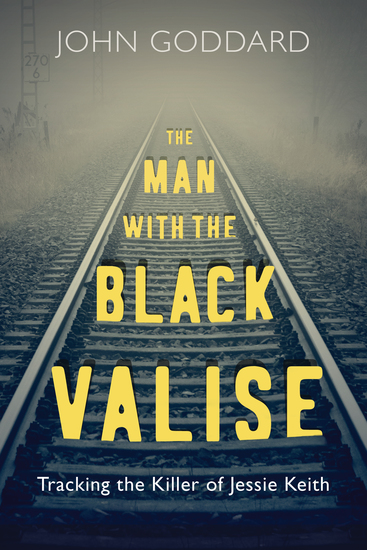 The Man with the Black Valise - Tracking the Killer of Jessie Keith - cover