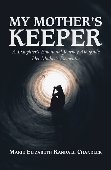 My Mother's Keeper - A Daughter's Emotional Journey Alongside Her Mother's Dementia - cover