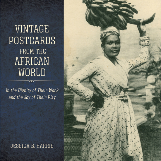 Vintage Postcards from the African World - In the Dignity of Their Work and the Joy of Their Play - cover