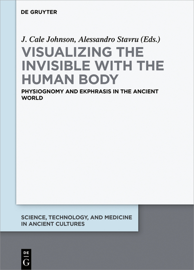 Visualizing the invisible with the human body - Physiognomy and ekphrasis in the ancient world - cover