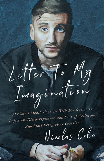 Letter To My Imagination - 212 Short Meditations To Help You Overcome Rejection Discouragement and Fear of FailureAnd Start Being More Creative - cover