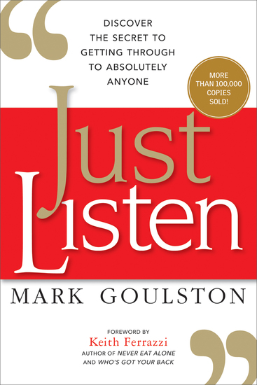 Just Listen - Discover the Secret to Getting Through to Absolutely Anyone - cover