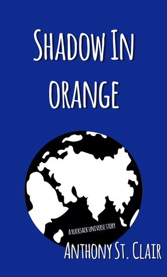 Shadow in Orange: A Rucksack Universe Story - cover