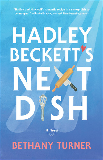 Hadley Beckett's Next Dish - A Novel - cover