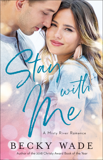 Stay with Me (Misty River Romance A Book #1) - cover