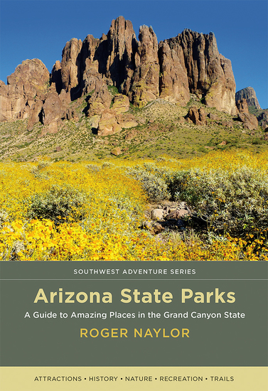 Arizona State Parks - A Guide to Amazing Places in the Grand Canyon State - cover