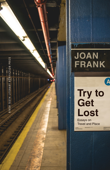 Try to Get Lost - Essays on Travel and Place - cover