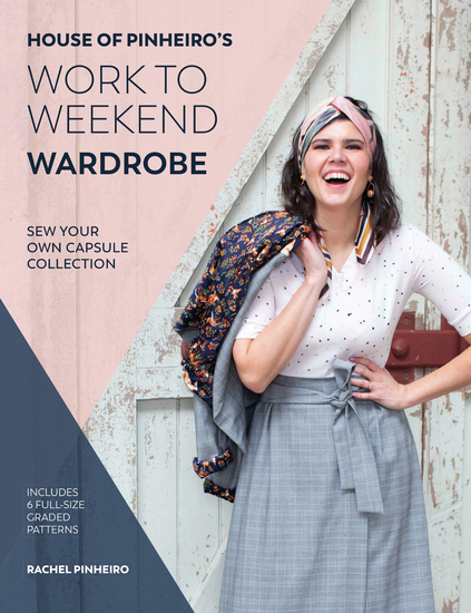 House of Pinheiro's Work to Weekend Wardrobe - Sew your own capsule collection - cover