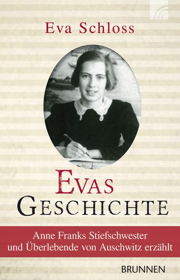 Evas Geschichte - Anne Franks Stiefschwester und Überlebende von Auschwitz erzählt - cover
