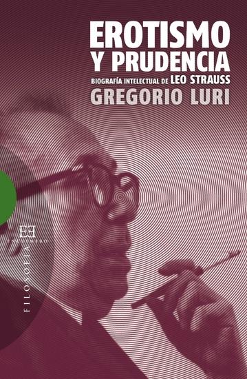 Erotismo y prudencia - Biografía intelectual de Leo Strauss - cover