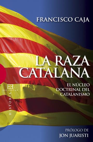 La raza catalana - El núcleo doctrinal del catalanismo - cover