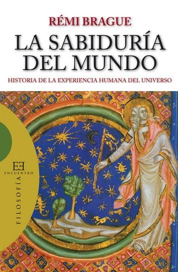 La sabiduría del mundo - Historia de la experiencia humana del universo - cover