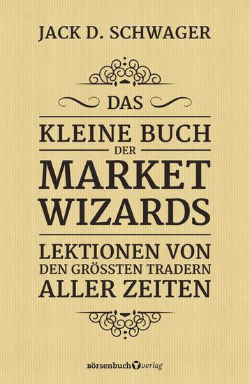 Das kleine Buch der Market Wizards - Lektionen von den größten Tradern aller Zeiten - cover