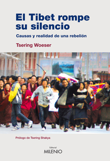 El Tibet rompe su silencio - Causas y realidad de una rebelión - cover