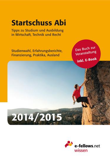 Startschuss Abi 2014y2015 - Tipps zu Studium und Ausbildung in Wirtschaft Technik und Recht - cover