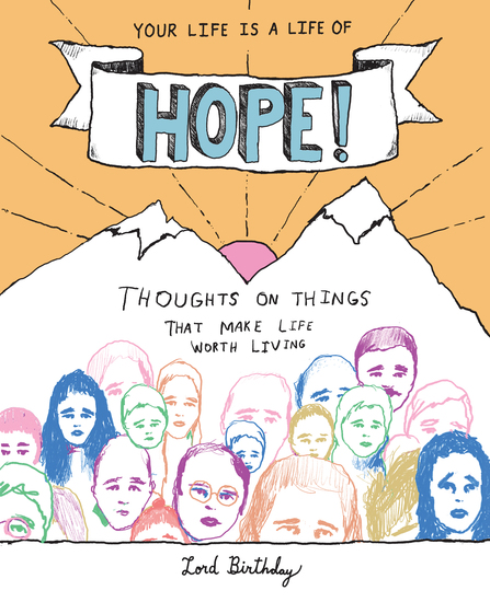 Your Life Is a Life of Hope! - Thoughts on Things That Make Life Worth Living - cover