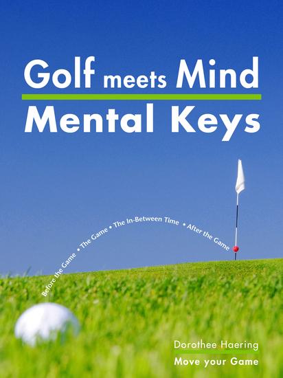 Golf meets Mind: Mental Keys to Peak Performance - cover