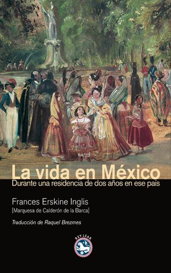 La vida en México - Durante una residencia de dos años en ese país - cover
